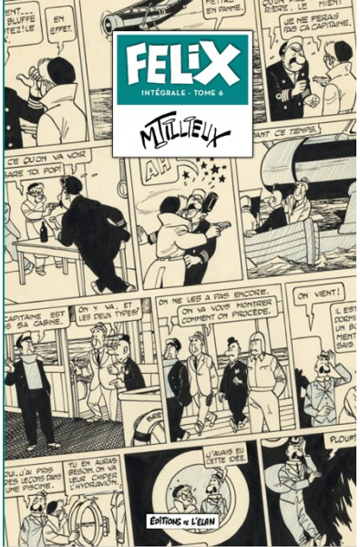 Maurice Tillieux, Félix, Intégrale T.06, Editions de L'Elan