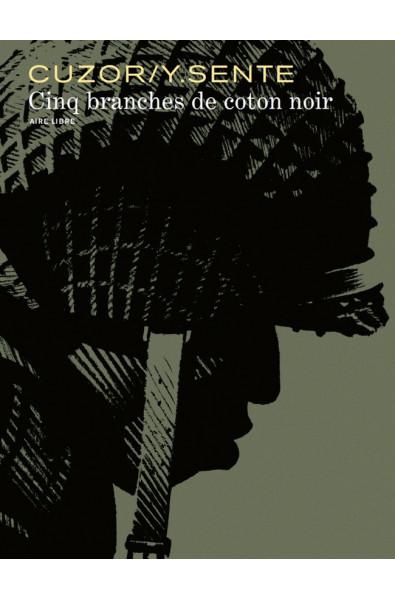 Cuzor et Y. Sentes, Cinq branches de coton noir, Ed Dupuis collection Aire libre