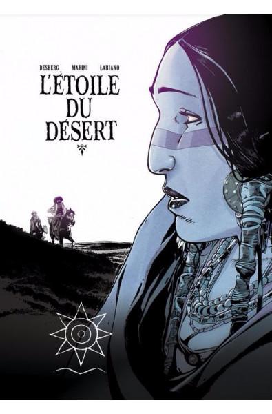 Labiano, Desberg, L'Etoile du désert T3, Tirage de Tête, Ed Khani