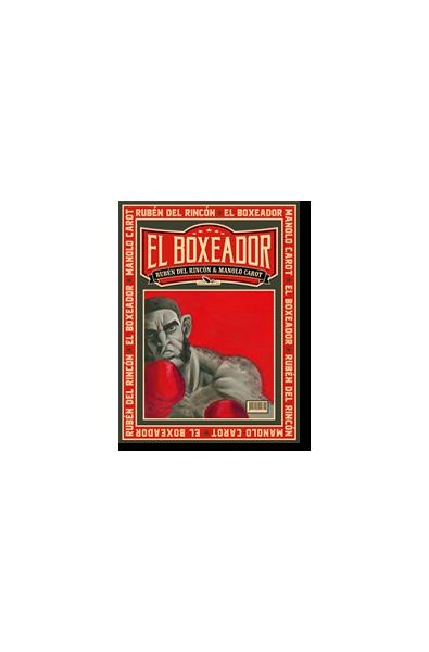Manolo Carot & Ruben del Rincon, El Boxeador, Editions Du Long Bec