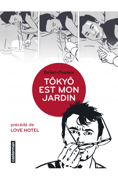 Boilet, Peeters, Tôkyô est mon jardin, précédé de Love Hotel, Editions Casterman 2018