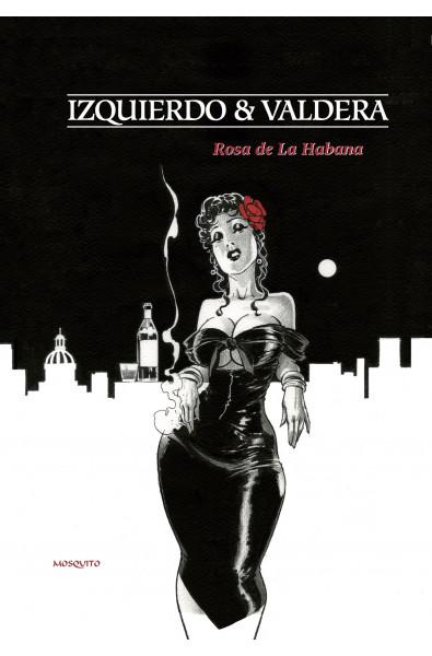 Izquierdo & Valdera, Rosa de la Habana, Editions Mosquito