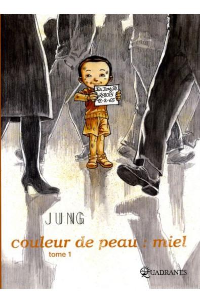 Jung, Couleur de peau : miel T 1, Editions Soleil