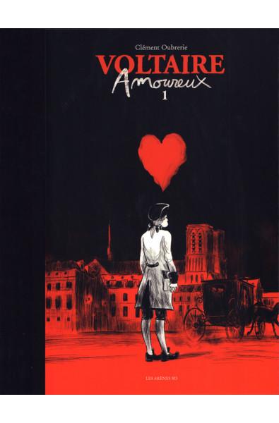 Clément Ouberie, Voltaire amoureux T1, TL, Editions Les Arènes
