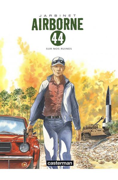 Jarbinet, AIrborne 44 T8, Sur nos ruines, Editions Casterman Tirage spécial Brüsel