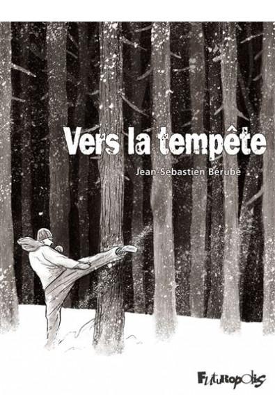 Vers la tempête - Jean-Sebastien Bérubé
