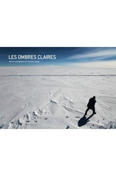 François Lepage, Les Ombres Claires