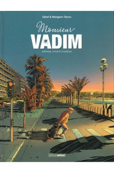 Monsieur Vadim T1 Arthrose, crime & crustacés - Morgann tanco