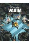 Monsieur Vadin T2 Supplément frites et sulfateuse - Morgann Tanco