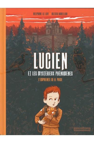 Lucien et les mystérieux phénomènes T1 L'empreintede H. Price - Alexis Horellou